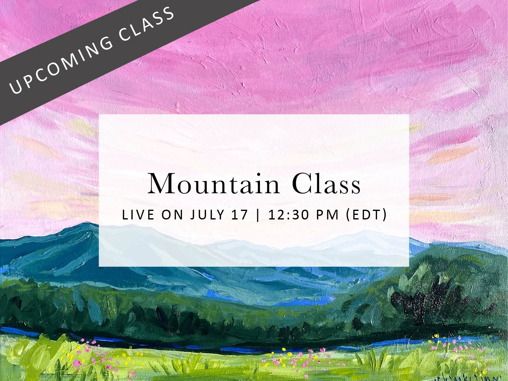 LIVE Mountain Painting Class | July 17, 2020